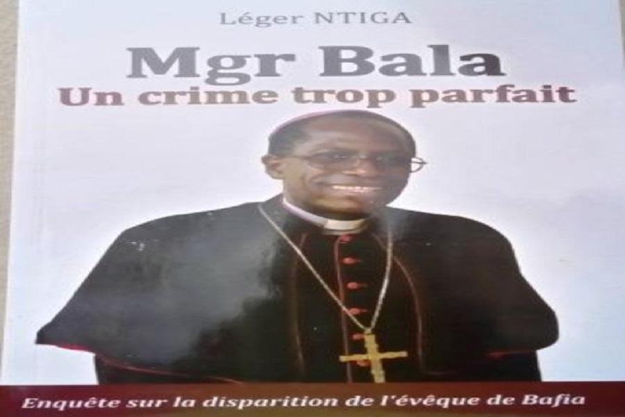 Cameroun : Un livre sur la mort controversée de Mgr Bala